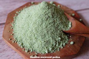seaweed pedas (lagi)
